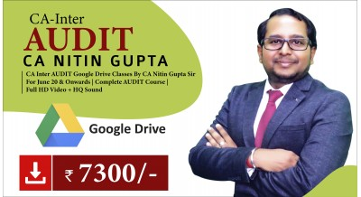 CA Inter Audit Google Drive Classes by CA Nitin Gupta Sir (NEW Course) - Complete Auditing & Assurance Classes Full HD Video Lecture + HQ Sound