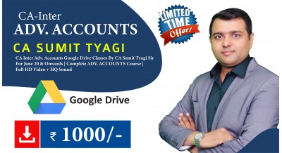 CA Inter (Group-2) ADV. ACCOUNTS Google Drive Classes by CA Sumit Tyagi Sir For June 20 & Onwards - Full HD Video Lecture + HQ Sound