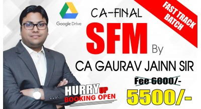 CA Final SFM (Old / New Syllabus) Fast Track Google Drive Classes by CA Gaurav Jainn Sir For May 20 & Onwards - Full HD Video Lecture + HQ Sound
