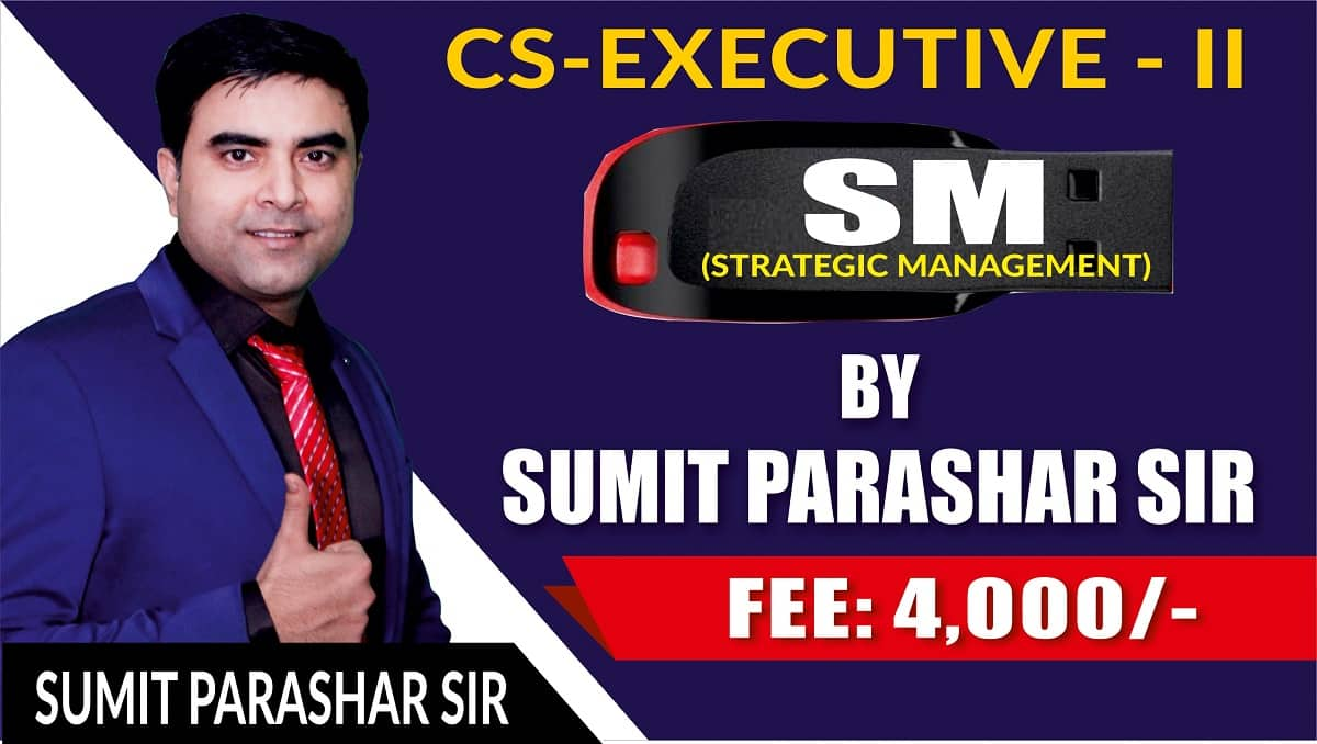CS-EXECUTIVE SM CLASSES BY SUMIT PARASHAR SIR | FULL COURSE SM |PENDRIVE CLASSES